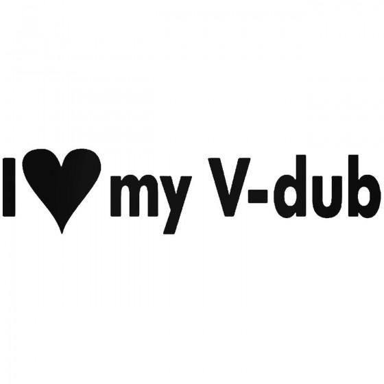 I Love My V Dub Volkswagen...